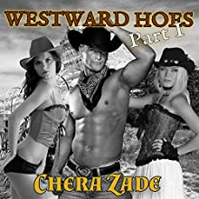 Westward Hoes - Part I: Railed on the Oregon Trail (       UNABRIDGED) by Chera Zade Narrated by Rebecca Wolfe