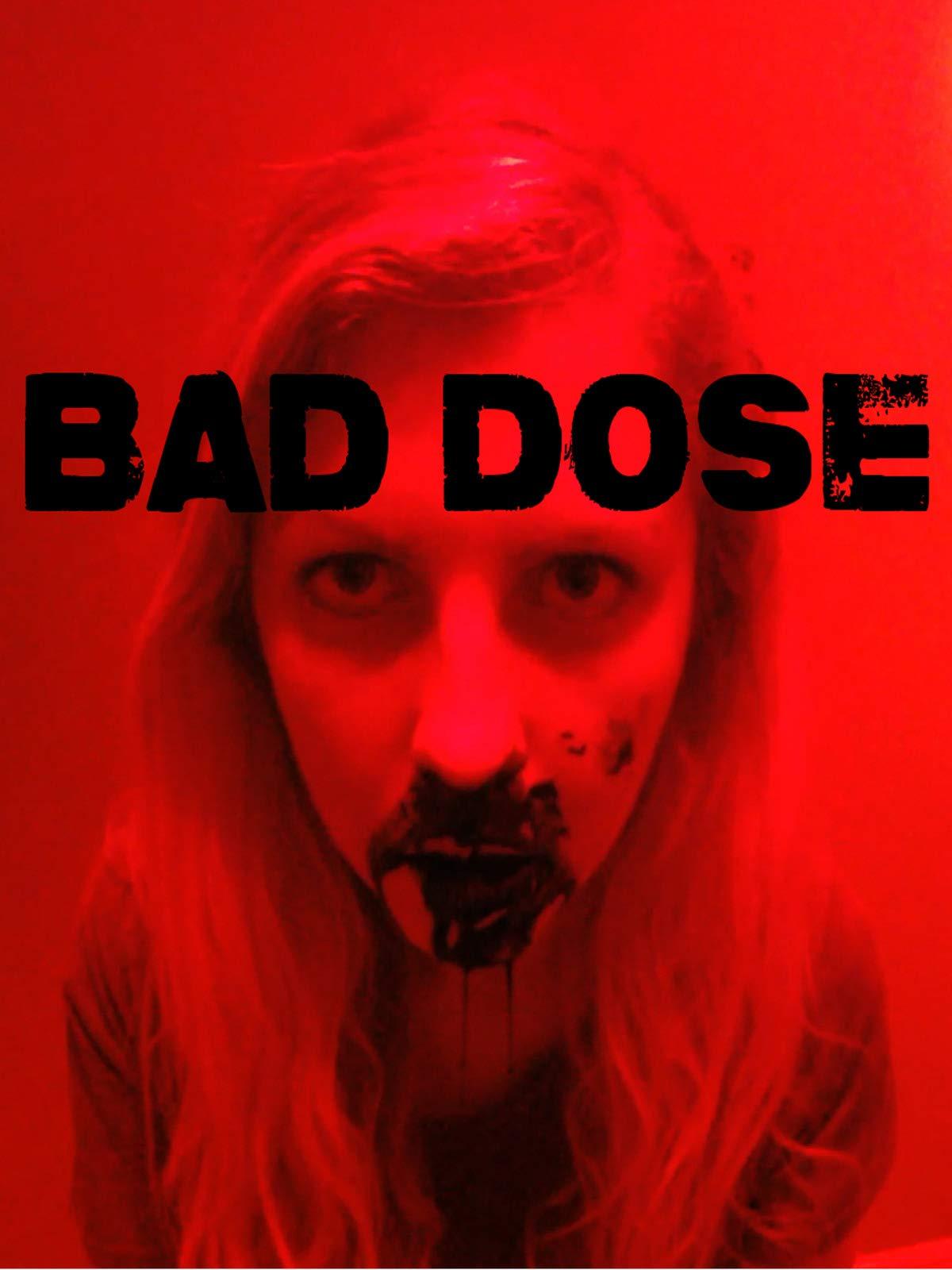 Bad Dose