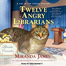 Twelve Angry Librarians: Cat in the Stacks Mysteries, Book 8 Audiobook by Miranda James Narrated by Erin Bennett