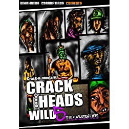 Crackheads Gone Wild Vol 5: The Greatest Hits