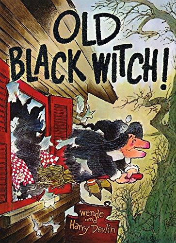 Old Black Witch!, by Wende Devlin