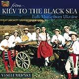 キエフから黒海へ;ウクライナの民俗音楽 (From Kiev to the Black Sea - Folk Music from Ukraine) [Import CD from UK]
