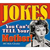 img - for Jokes You Can't Tell Your Mother 2017 Boxed/Daily Calendar book / textbook / text book