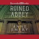 Ruined Abbey: A Collins-Burke Mystery, Book 8 Audiobook by Anne Emery Narrated by Gerard Doyle