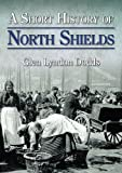 img - for A Short History of North Shields book / textbook / text book