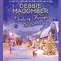 Dashing Through the Snow: A Christmas Novel (       UNABRIDGED) by Debbie Macomber Narrated by Allyson Ryan