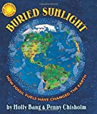 Buried Sunlight: How Fossil Fuels Have Changed the Earth