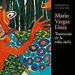 Las travesuras de la niña mala [The Bad Girl] | Mario Vargas Llosa