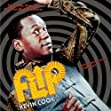 Flip: The Inside Story of TV's First Black Superstar (       UNABRIDGED) by Kevin Cook Narrated by Mirron Willis