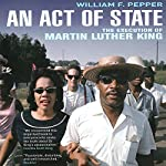 An Act of State: The Execution of Martin Luther King | Dr. William F. Pepper, Esq