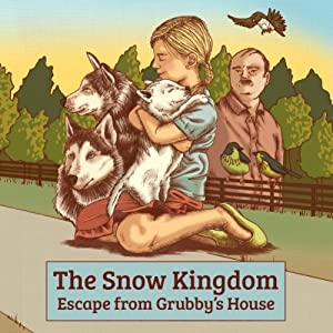 The Snow Kingdom: Escape From Grubby's House (Volume 1) | [D. L. Fox]