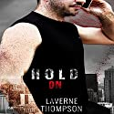 Hold On (       UNABRIDGED) by LaVerne Thompson Narrated by Ron Herczig