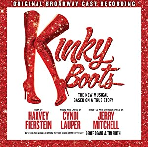 Kinky Boots, The Musical based on a True Story by Masterworks Broadway