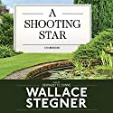 A Shooting Star (       UNABRIDGED) by Wallace Stegner Narrated by Bernadette Dunne