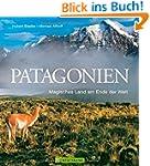 Patagonien Bildband: Magisches Land a...