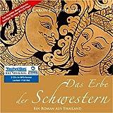 Das Erbe der Schwestern . Ein Roman aus Thailand (2 MP3 CDs)