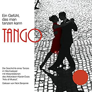 Tango - Ein Gefühl, das man tanzen kann Hörbuch
