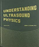 img - for Understanding Ultrasound Physics 4th Edition by Edelman, Sidney K. (2012) Hardcover book / textbook / text book