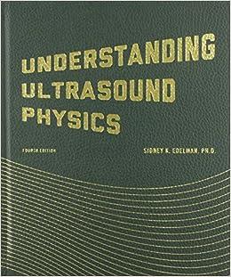 Understanding Ultrasound Physics by Edelman, Sidney K. (2012