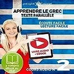 Apprendre le Grec - Écoute Facile - Lecture Facile - Texte Parallèle Cours Audio No. 2: Lire et Écouter des Livres en Grec |  Polyglot Planet
