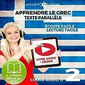 Apprendre le Grec - Écoute Facile - Lecture Facile - Texte Parallèle Cours Audio No. 2 [Learn Greek]: Lire et Écouter des Livres en Grec    Polyglot Planet