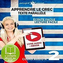 Apprendre le Grec - Écoute Facile - Lecture Facile - Texte Parallèle Cours Audio No. 2: Lire et Écouter des Livres en Grec | Livre audio Auteur(s) :  Polyglot Planet Narrateur(s) : Hera Anastos, Ory Meuel