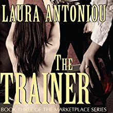 The Trainer: Book Three of the Marketplace Series (       UNABRIDGED) by Laura Antoniou Narrated by Elizabeth Jasicki