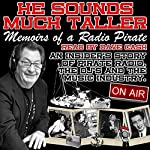 He Sounds Much Taller: Memoirs of a Radio Pirate | Dave Cash