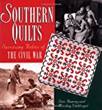 Southern Quilts: Surviving Relics of the Civil War