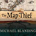 The Map Thief: The Gripping Story of an Esteemed Rare-Map Dealer Who Made Millions Stealing Priceless Maps Audiobook by Michael Blanding Narrated by Sean Runnette