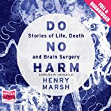 Do No Harm: Stories of Life, Death, and Brain Surgery (Unabridged)