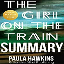 Summary of The Girl on the Train by Paula Hawkins Audiobook by  Billionaire Mind Publishing Narrated by Allyson Voller