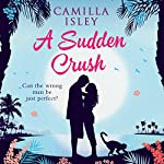 A Sudden Crush | Camilla Isley