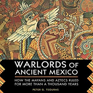 Warlords of Ancient Mexico Audiobook