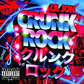 Crunk Rock (Deluxe Edition Explicit) [Explicit]