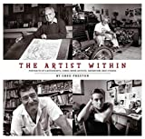 The Artist Within: Portraits of Cartoonists, Comic Book Artists, Animators and Others