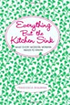 Everything But the Kitchen Sink: What...