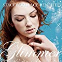 Glimmer Audiobook by Stacey Wallace Benefiel Narrated by Martha Lee