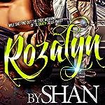 Rozalyn |  Shan