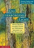 Image de Das verborgene Licht: 100 Geschichten erwachter Frauen aus 2500 Jahren, betrachtet von (Ze