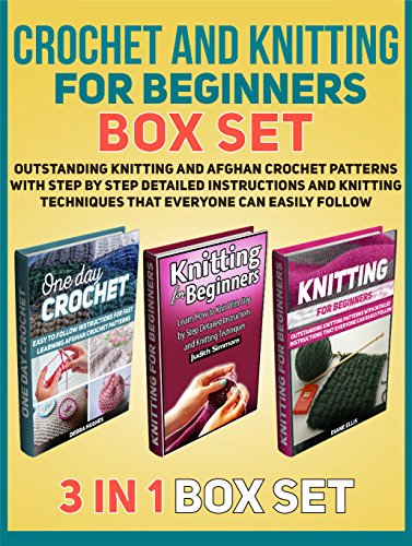 Crochet and Knitting for Beginners Box Set: Outstanding Knitting and Afghan Crochet Patterns With Step by Step Detailed Instructions and Knitting Techniques ... Beginners, Knitting for Beginners books) book cover