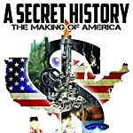 A Secret History: The Making of America | John Adama