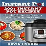 Instant Pot: 200+ Instant Pot Recipes | Kevin Hughes