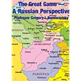 THE GREAT GAME. A Russian Perspective by Professor Grigory L. Bondarevsky