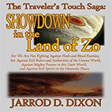 The Traveler's Touch: Showdown in the Land of Zo | Livre audio Auteur(s) : Jarrod D Dixon Narrateur(s) : Gerald Zimmerman
