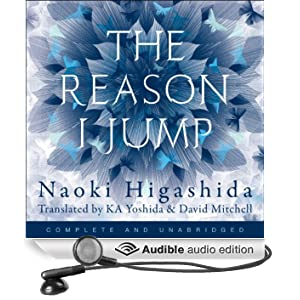 The Reason I Jump: One Boy's Voice from the Silence of Autism (Unabridged)
