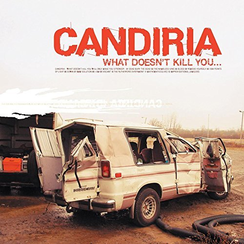 What Doesn't Kill You Will Make You Stronger by Candiria (2004-10-20)