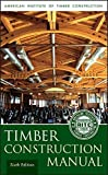 img - for Timber Construction Manual 6th edition by American Institute of Timber Construction (AITC) (2012) Hardcover book / textbook / text book