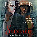 Sicario: A Novel: World's End, Book 2 Audiobook by Kai Tyler Narrated by Dominic Carlos