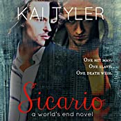 Sicario: A Novel: World's End, Book 2 | Kai Tyler